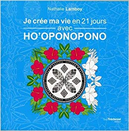 je-crée-ma-vie-en-21-jours-avec-ho-oponopono
