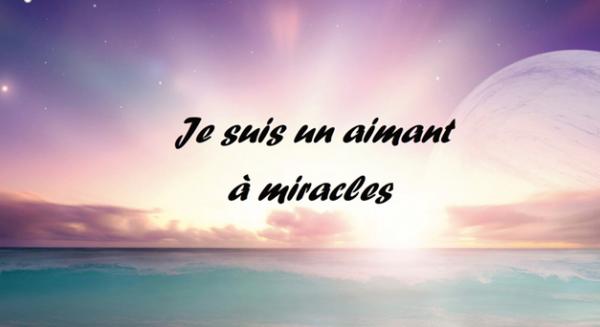 je suis un aimant à miracles